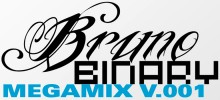 Bruno Binary – MegaMix V.001